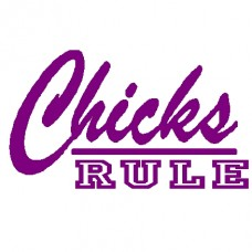 Chicks Rule Decal -307