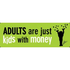 adults are kids with money funny sticker