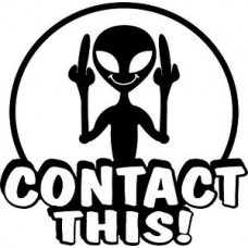 Alien Contact This UFO Sticker Decal