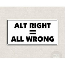 alt right is all wrong sticker