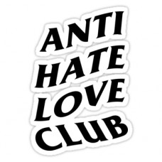 anti hate loVe club sticker
