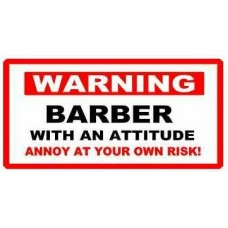 Barber With Attitude Funny Warning Sticker Set