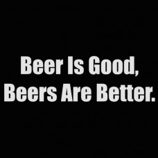 beer is good beers are better