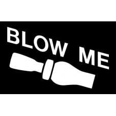 Blow Me Duck Call Vinyl Hunting Decal