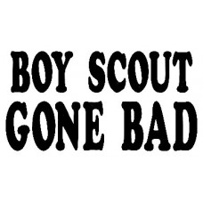 Boy Scout Gone Bad Sticker