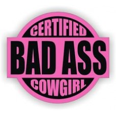 Certified Bad Ass Cowgirl Sticker