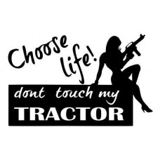 choose life dont touch my tractor farming decal