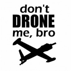 Dont Drone Me Bro Die Cut Decal