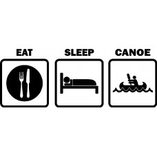 Eat Sleep CANOE