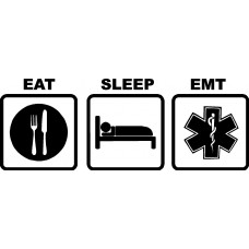 Eat Sleep EMT