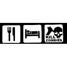 Eat Sleep KILL ZOMBIES 2