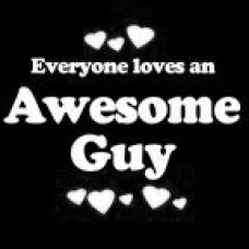 Everyone Loves an Awesome Guy