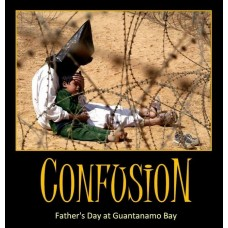 guantanamo bay confusion fathers day demotivational
