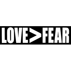 LOVE Greater Than FEAR Bumper Sticker