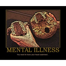 mental illness your head examined