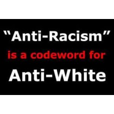 white anti racism is code for anti white